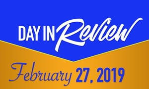 HIS Morning Crew Day in Review: Wed, February 27, 2019