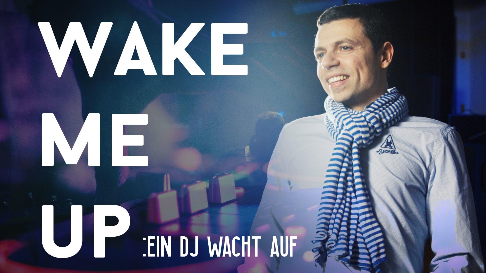 Wake Me Up: Ein DJ wacht auf