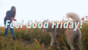 Feel Good Friday! (week 7)