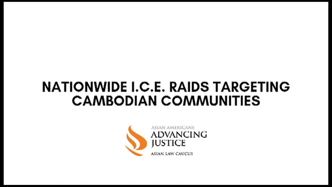 Background on ICE Raids Targeting Cambodian American Communities