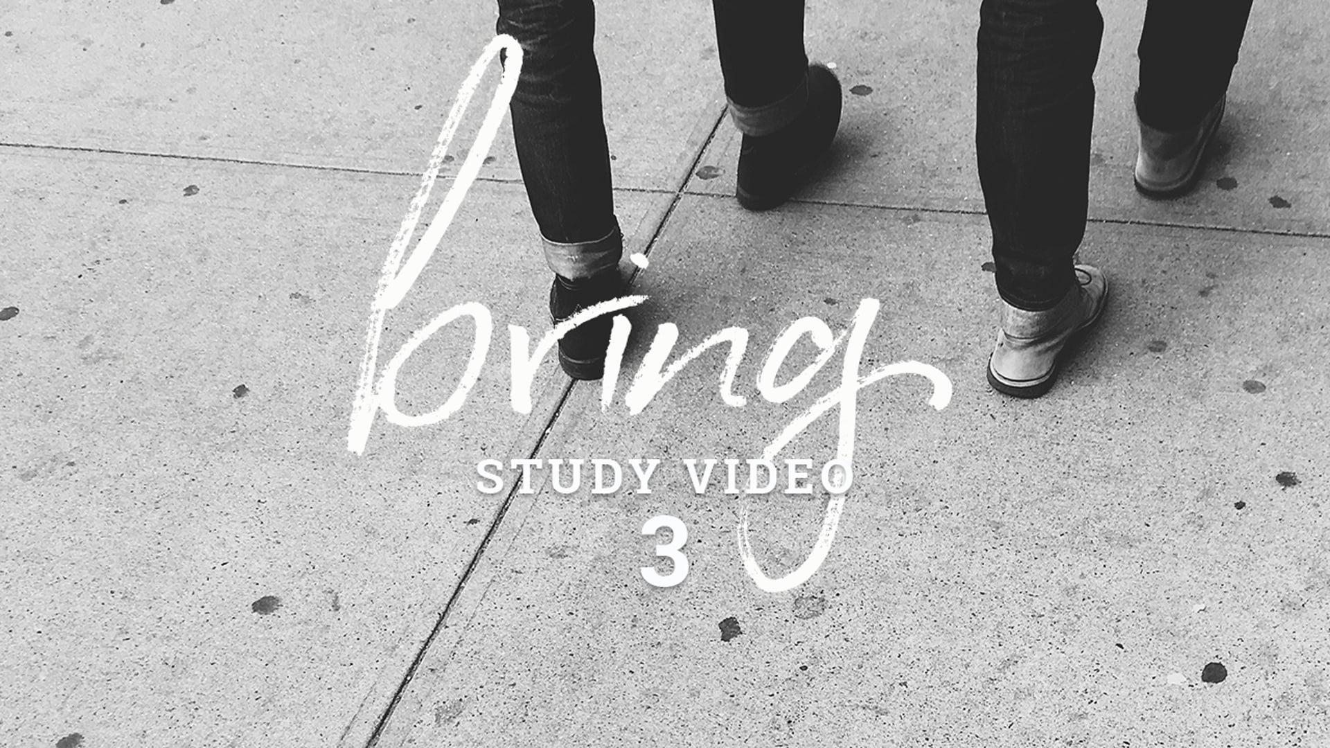 Bring - Study Video 3