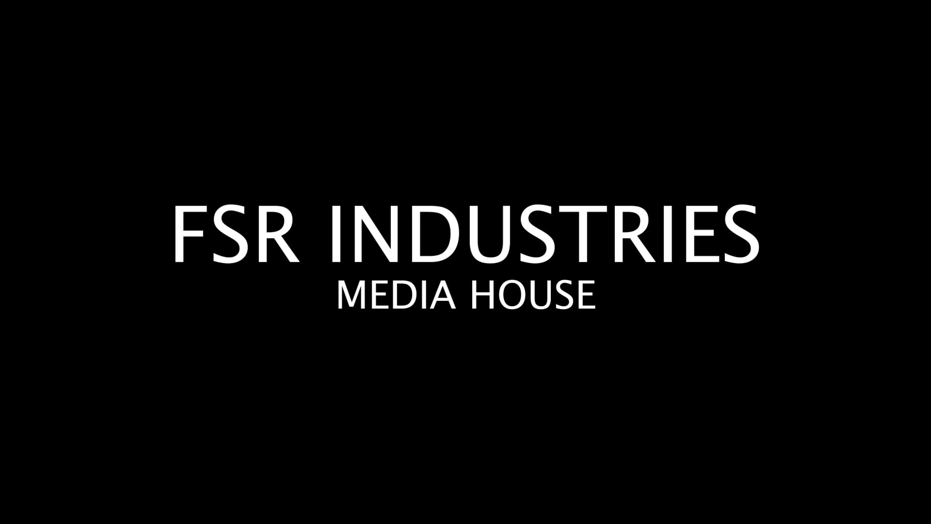 FSR Industries | Media House - Moments, in context, in time.