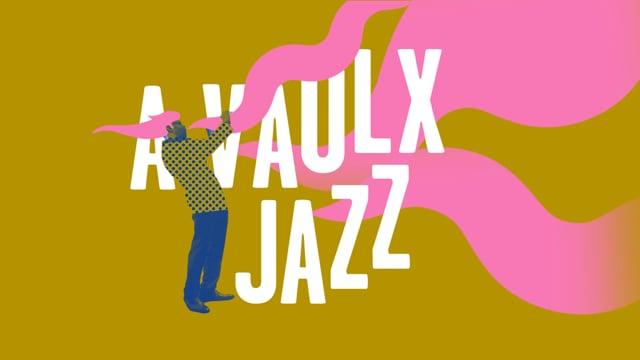 Présentation du festival A Vaulx Jazz (15 min.)