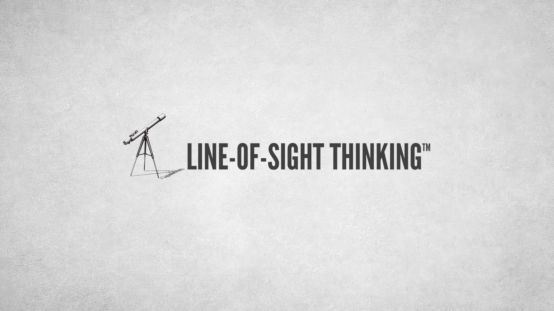 Line-of-Sight Thinking - Align Your Business & Brand Strategy