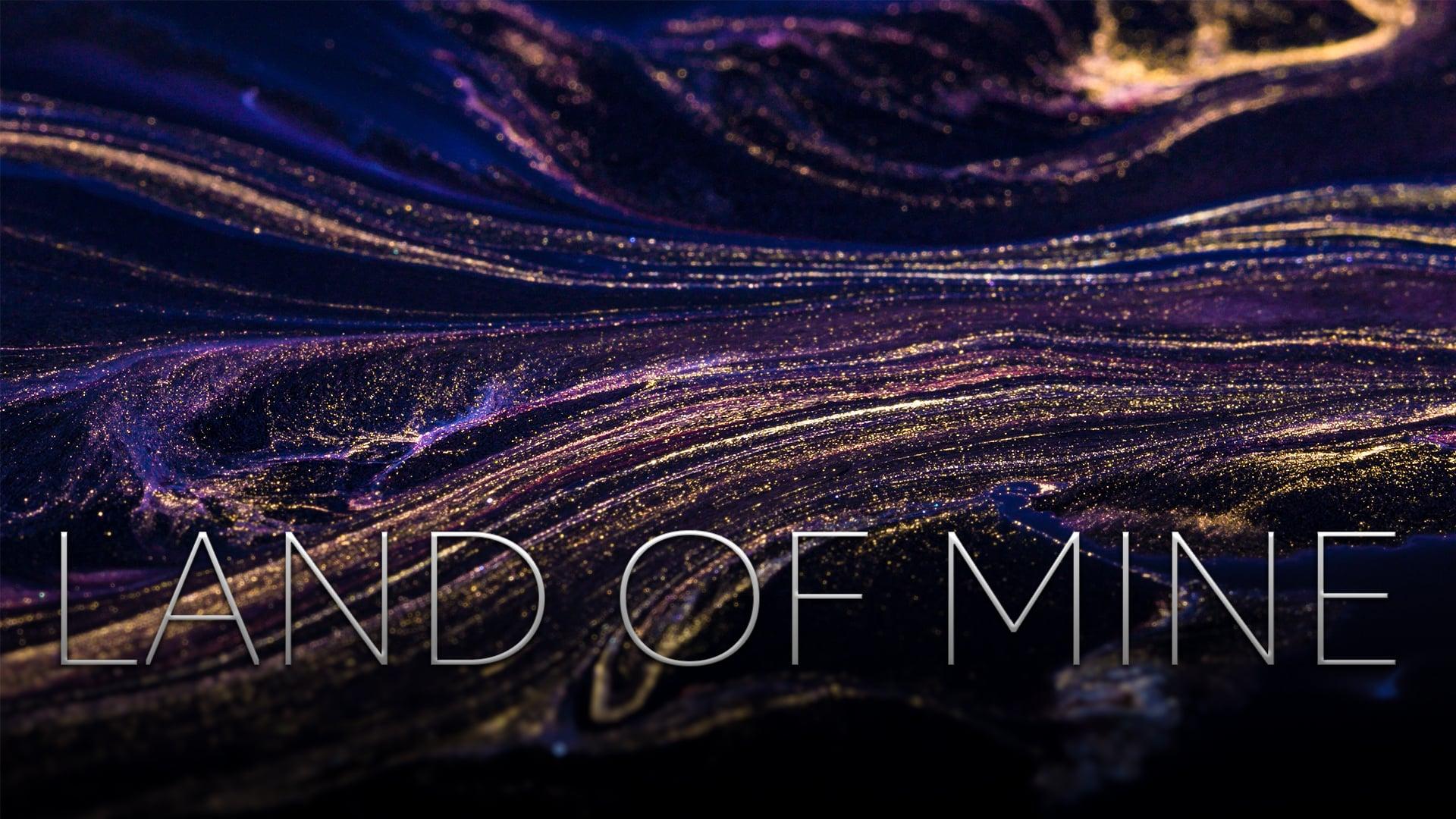 Land Of Mine (Music Licensed)
