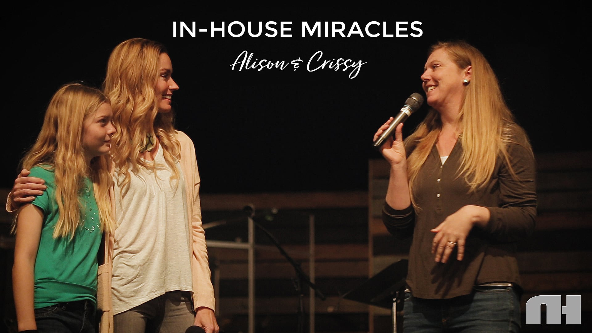 In-House Miracles: Crissy and Alison