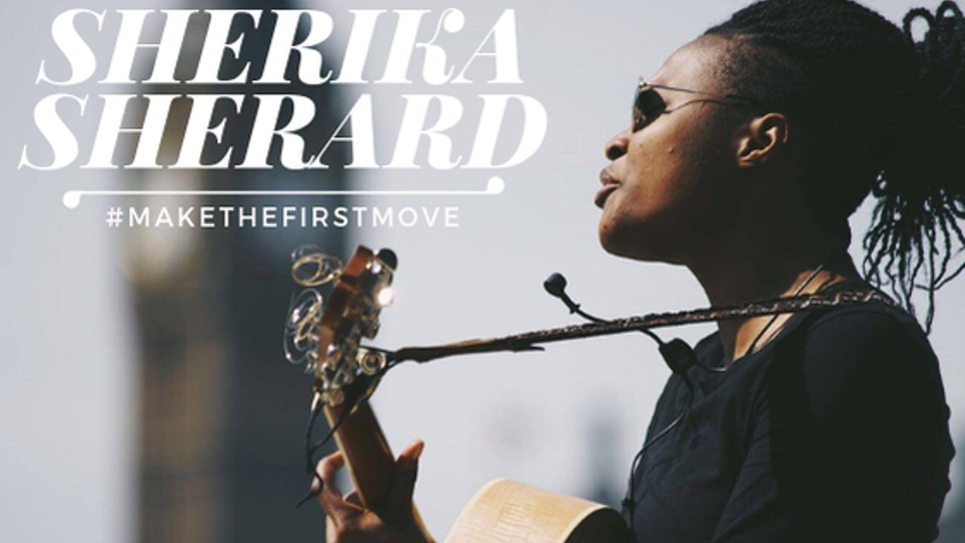 Sherika Sherard #MakeTheFirstMove