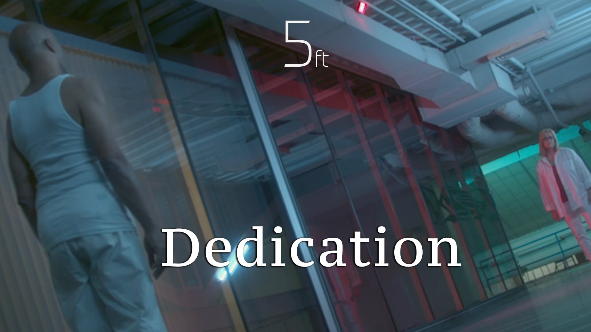 Five Feet Pilot - Dedication
