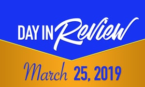 HIS Morning Crew Day In Review: Monday, March 25, 2019
