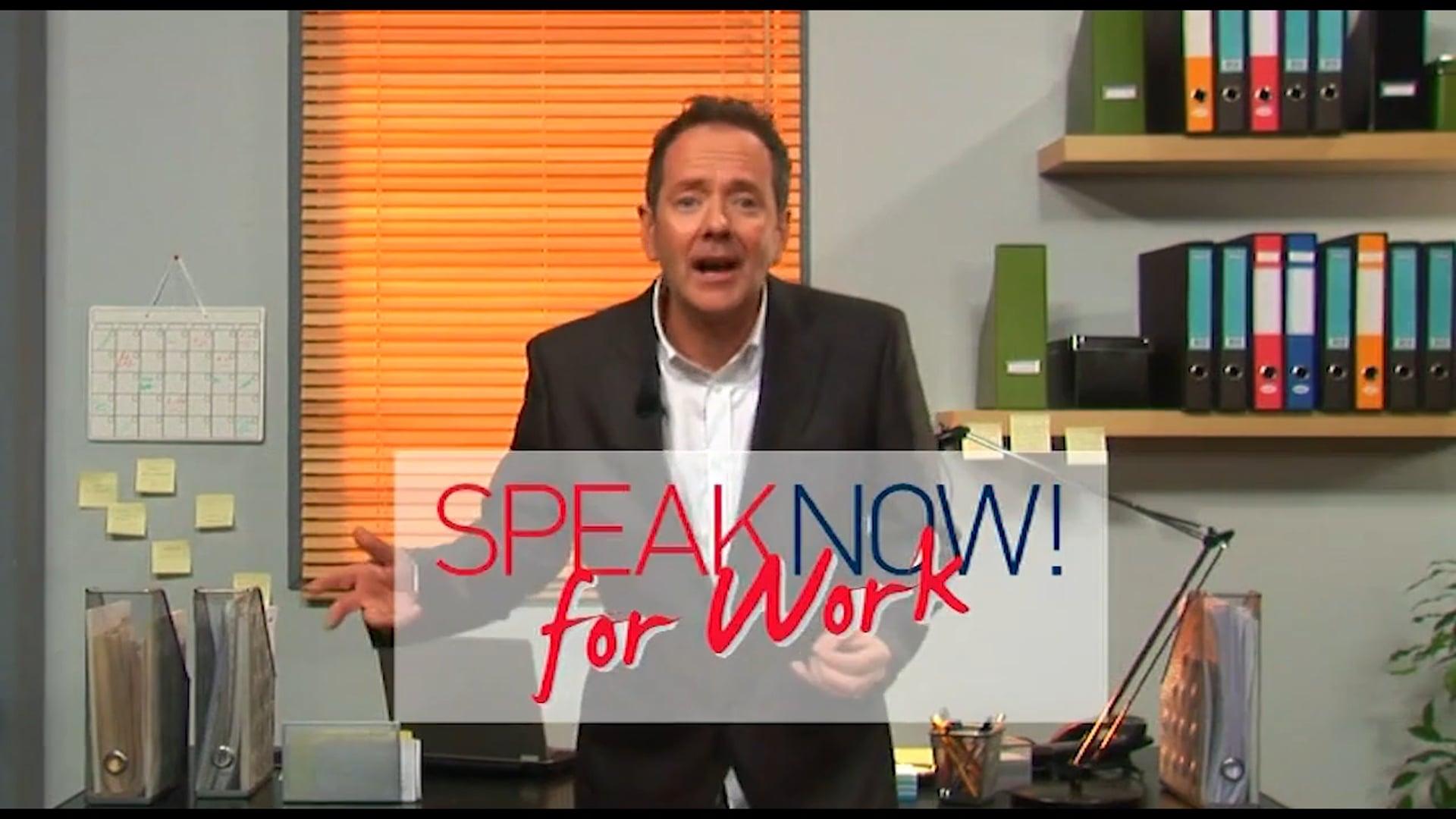 SPEAK NOW FOR WORK SIGLA
