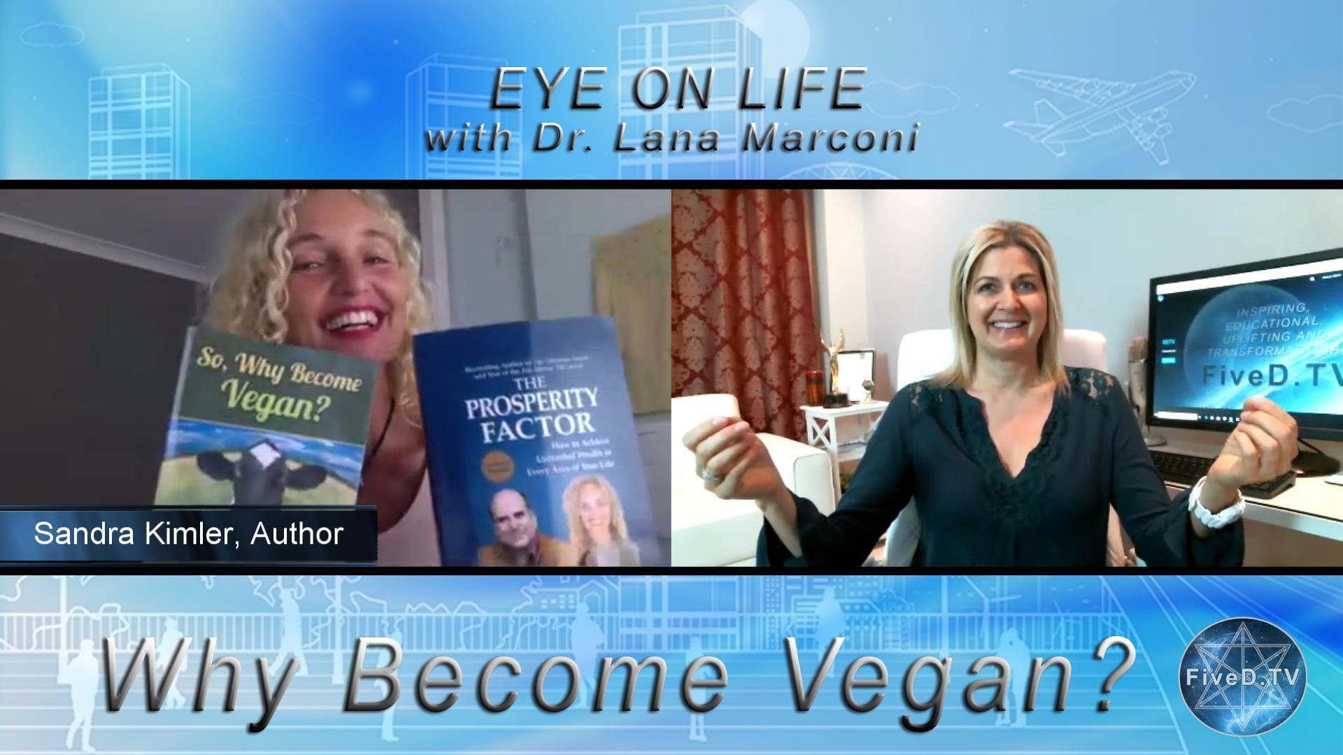 Eye On Life: Why Become Vegan?