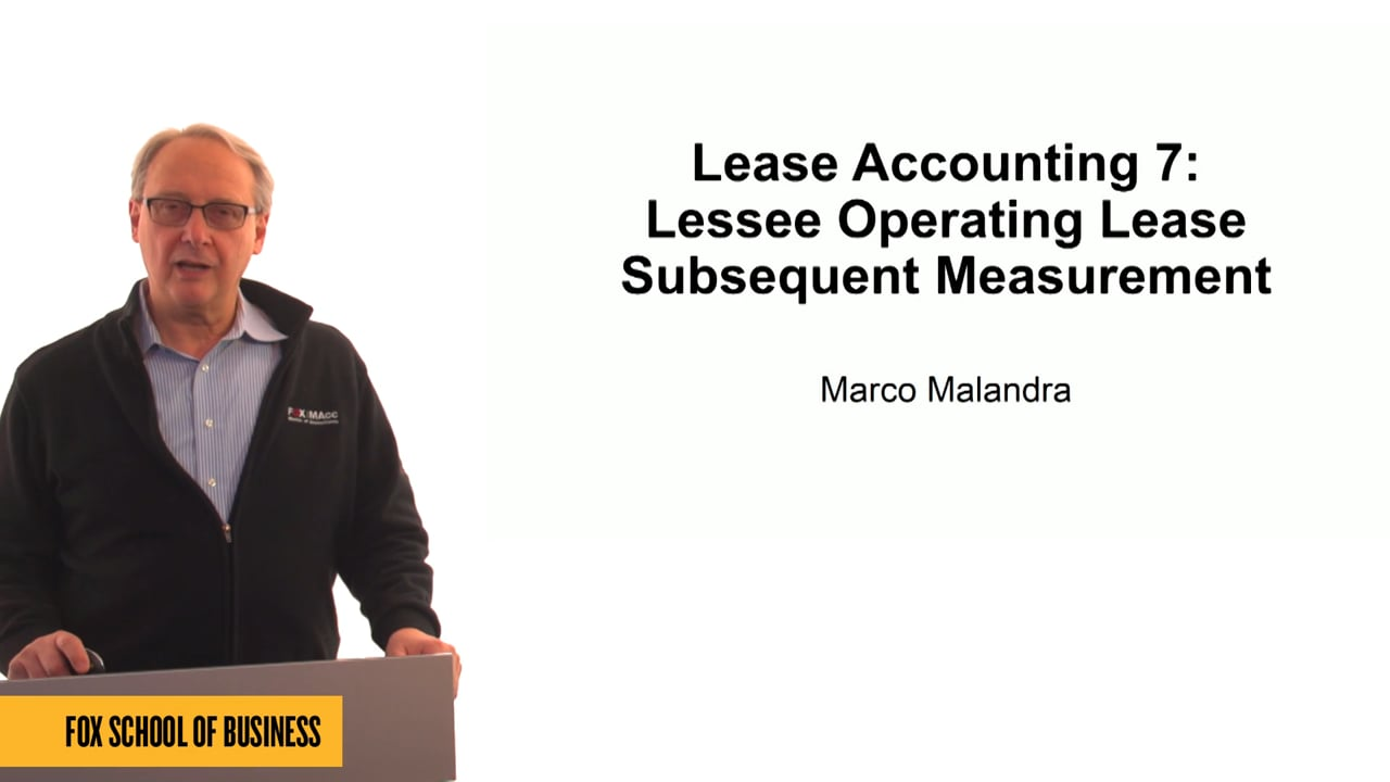 61312Lease Accounting 7: Lessee Operating Lease – Subsequent Measurement