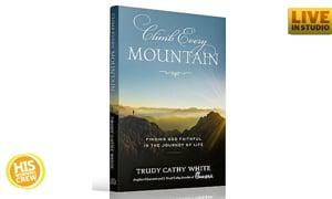 Trudy Cathy White Writes New Book, Climb Every Mountain