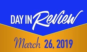 HIS Morning Crew Day In Review: Tuesday, March 26, 2019