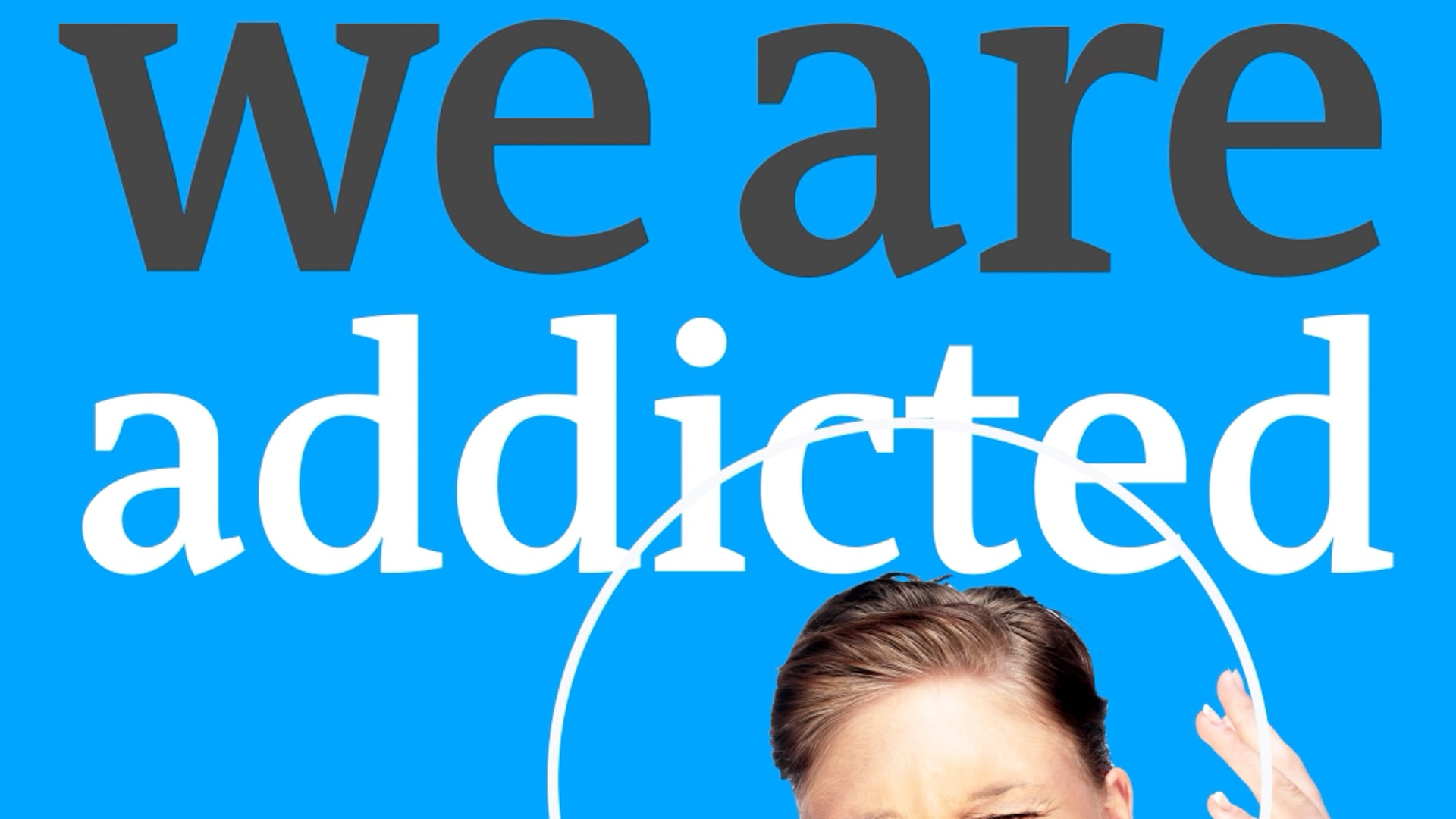 We are smart phone addicted!