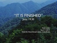 Jn. 19:30. It Is Finished. Apr 2019.