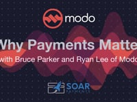 Why Payments Matter with Bruce Parker and Ryan Lee of Modo