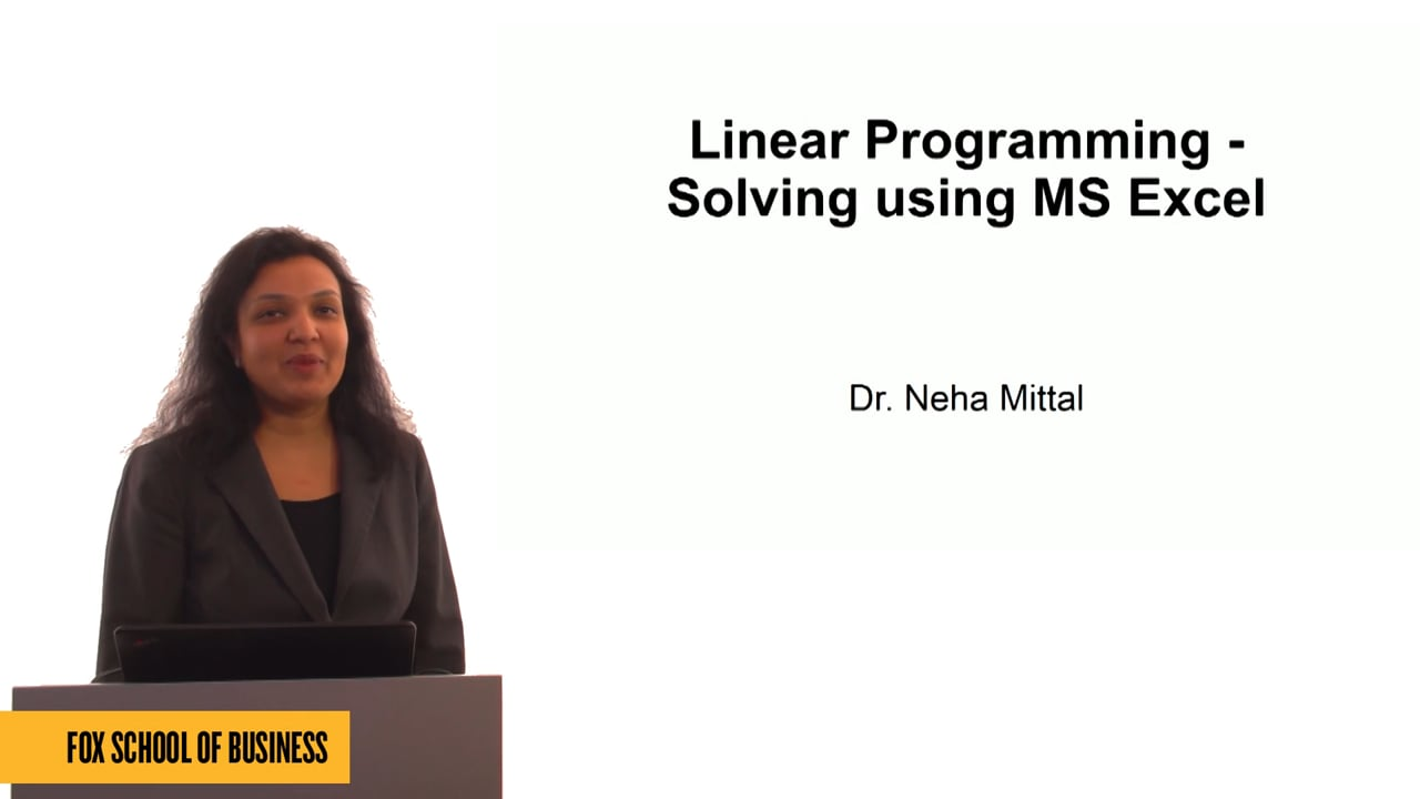 60757Linear Programming – Solving Using MS Excel