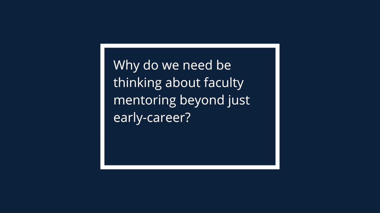 Why do we need be thinking about faculty mentoring beyond just early-career?