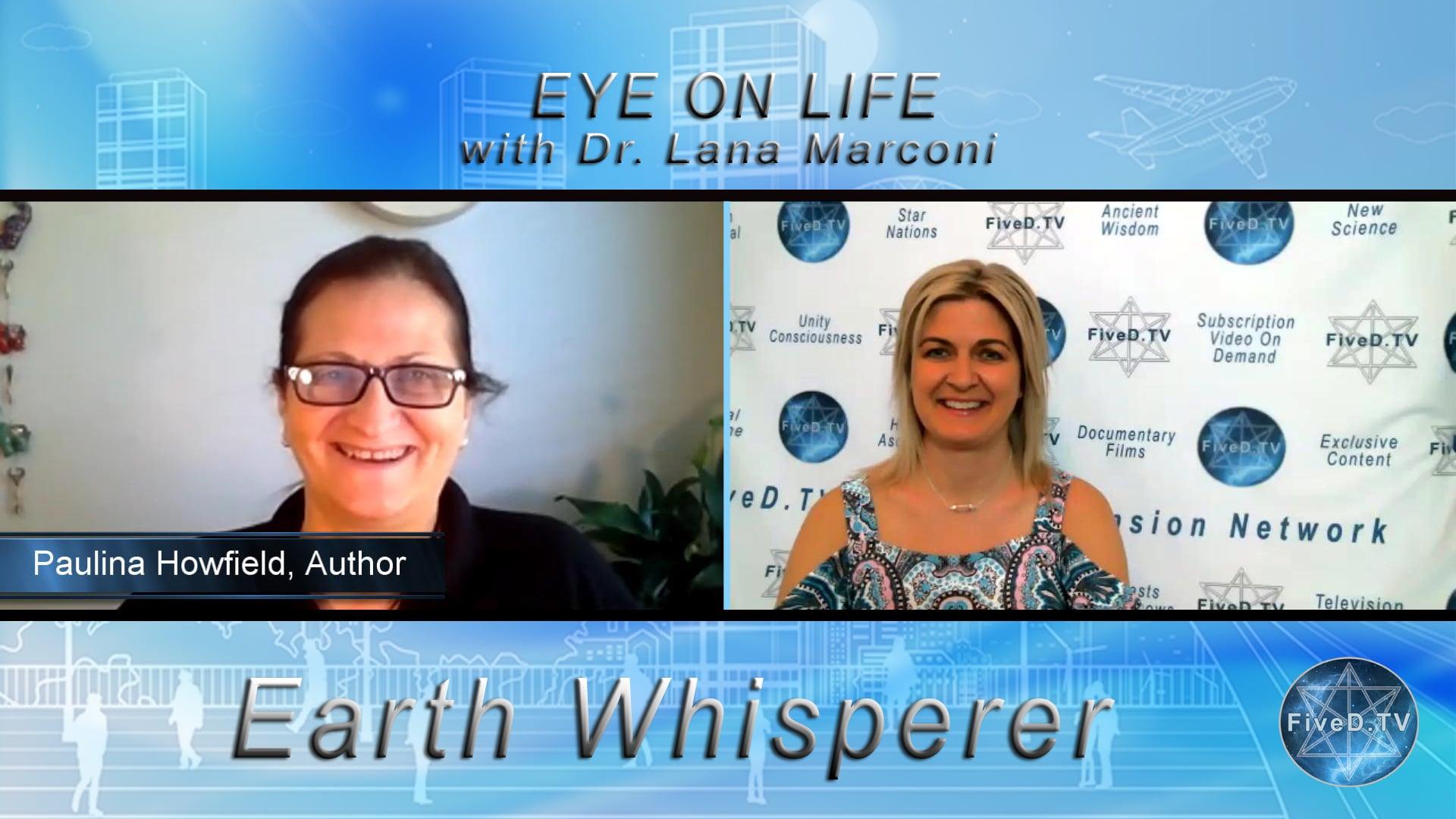 Eye On Life: Earth Whisperer