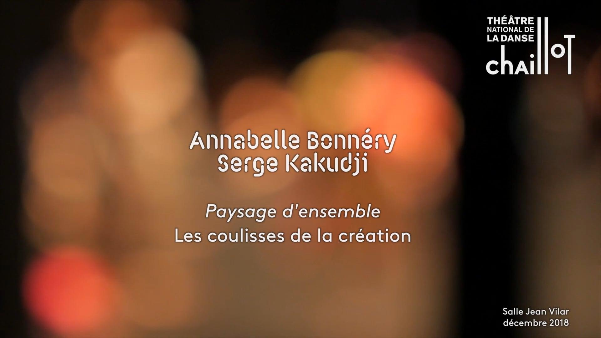 Annabelle Bonnery et Serge Kakudji - Paysage d'ensemble - Les coulisses de la creation