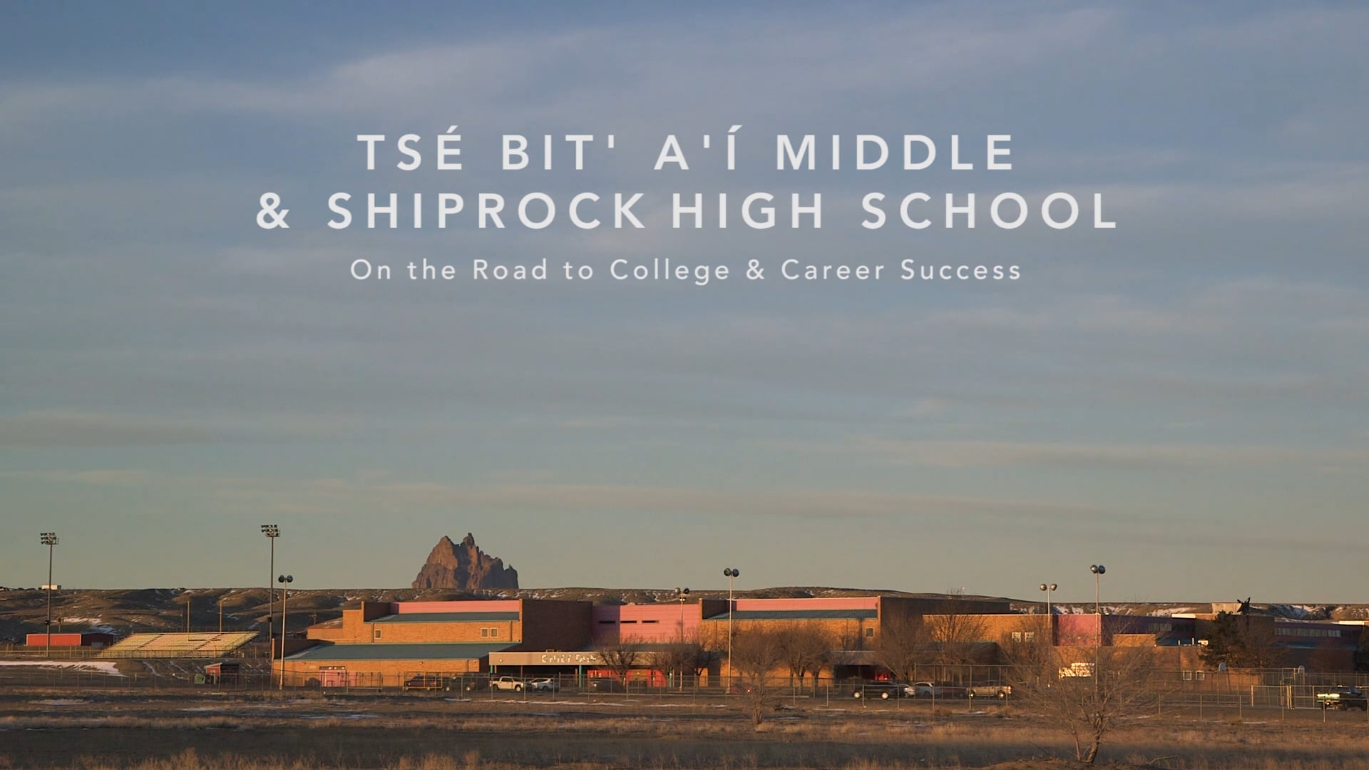 Tsé Bit'a'í Middle & Shiprock High School: On the Road to College & Career Success
