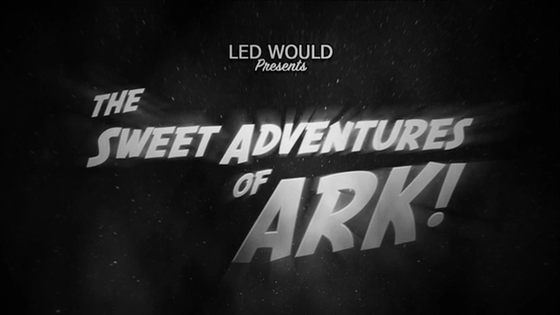 The Sweet Adventures of Ark (Short)