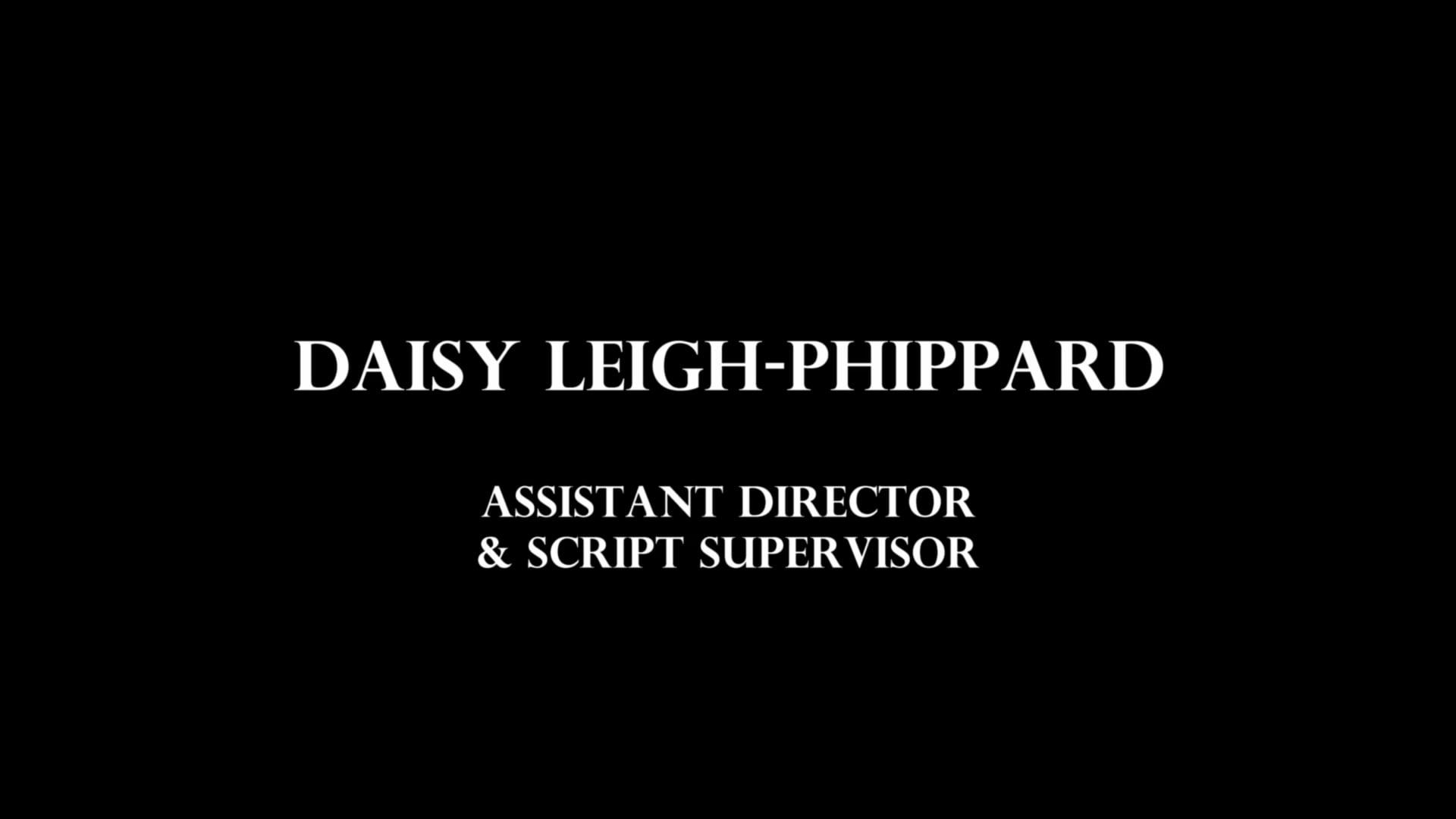 Daisy Leigh-Phippard - Assistant Director/Script Supervisor Showreel