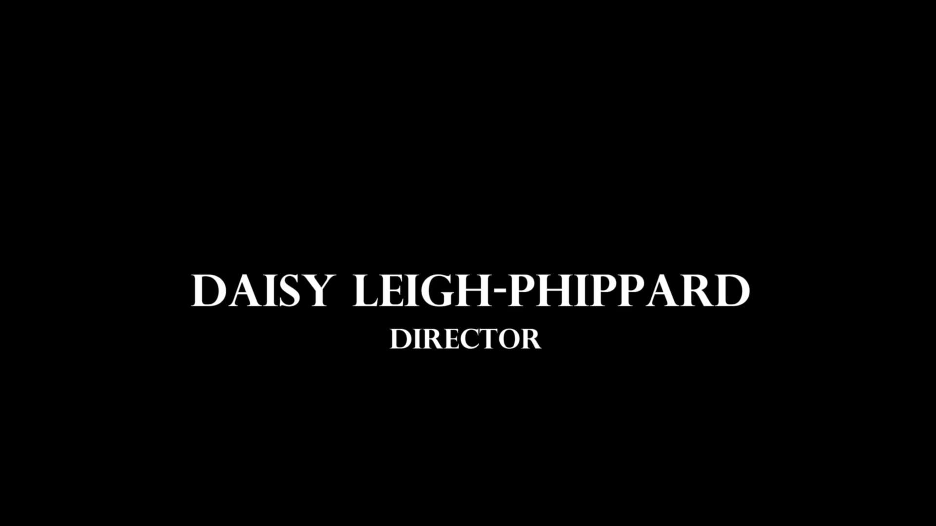 Daisy Leigh-Phippard - Directing Showreel