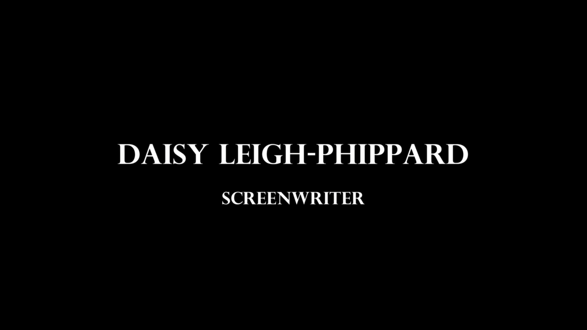 Daisy Leigh-Phippard - Writing Showreel