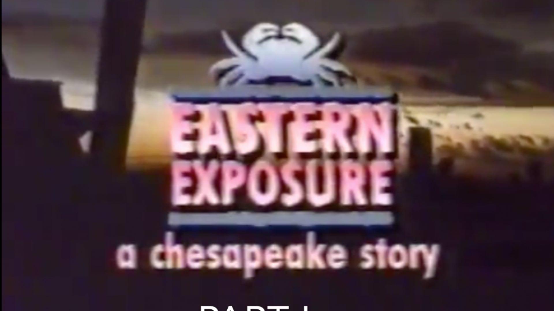 Eastern Exposure Part I of IV