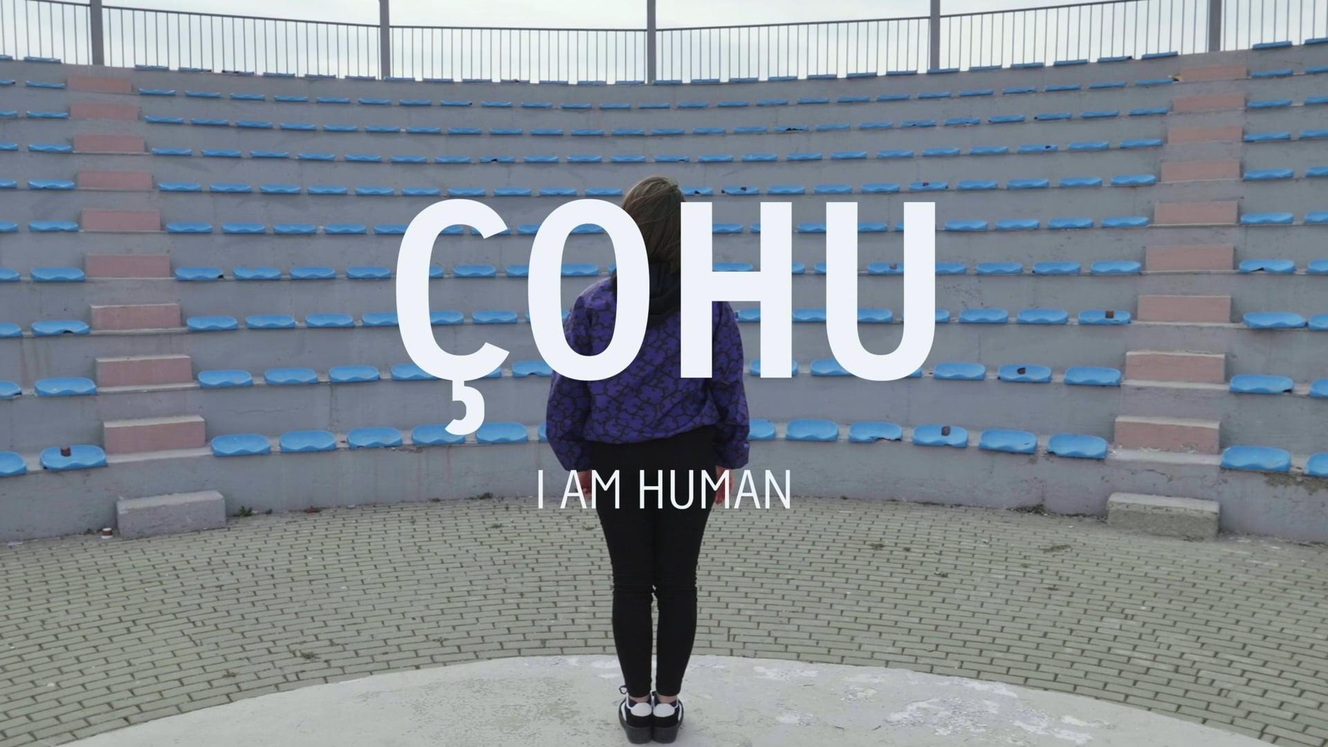 ÇOHU - I am human