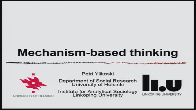 4. Prof. Petri Ylikoski: Mechanism-based thinking