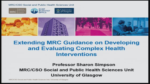 7. KEYNOTE: Prof. Sharon Simpson: Updated guidance on developing and evaluating complex interventions (UK Medical Research Counc
