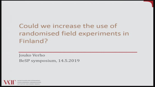 8. Dr. Jouko Verho: Could we increase the use of randomised field experiments in Finland?