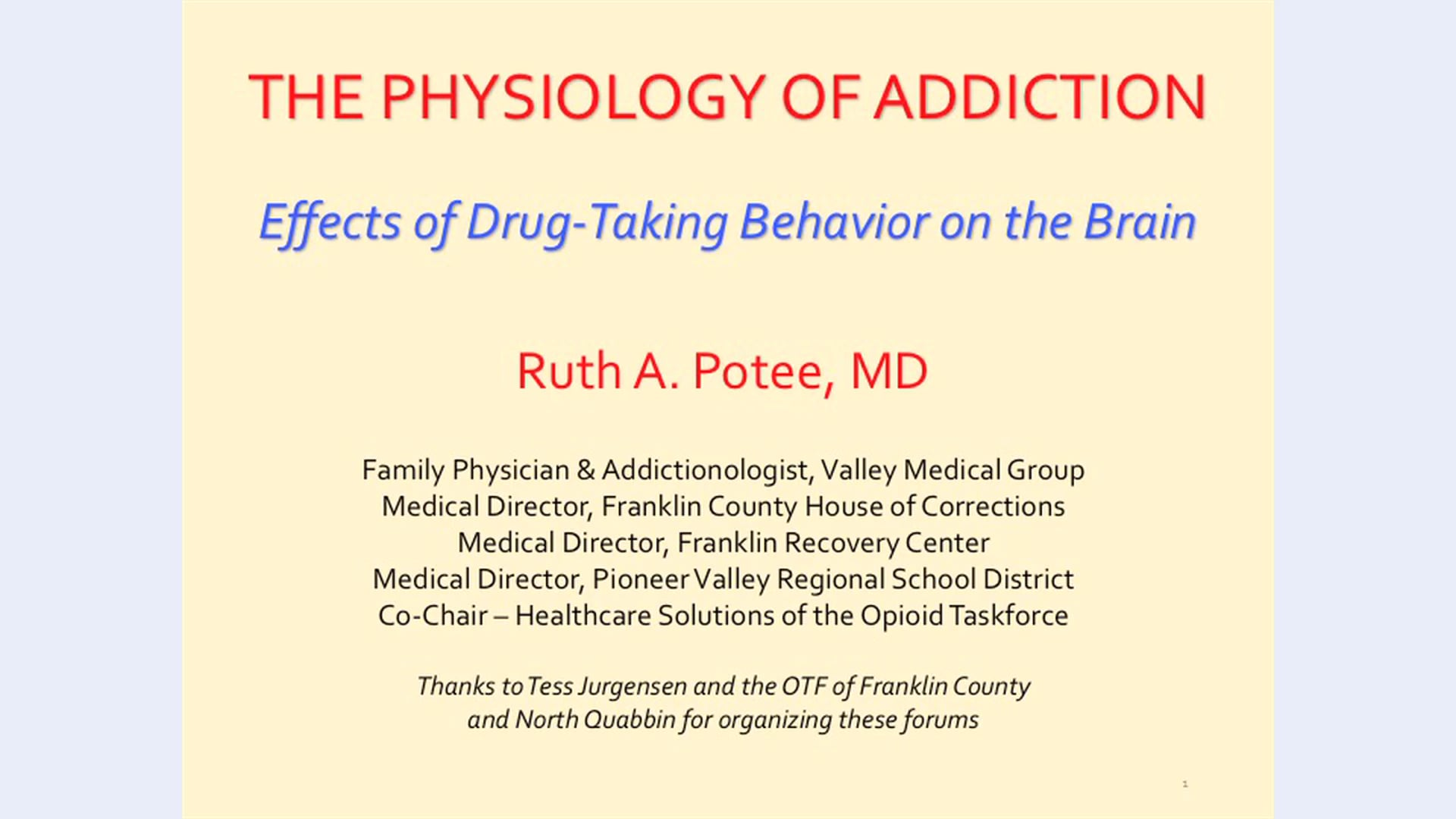 Dr Ruth Potee - The Physiology of Addiction