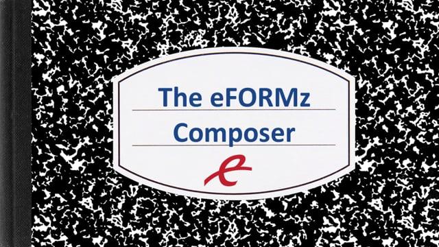 The eFORMz Composer