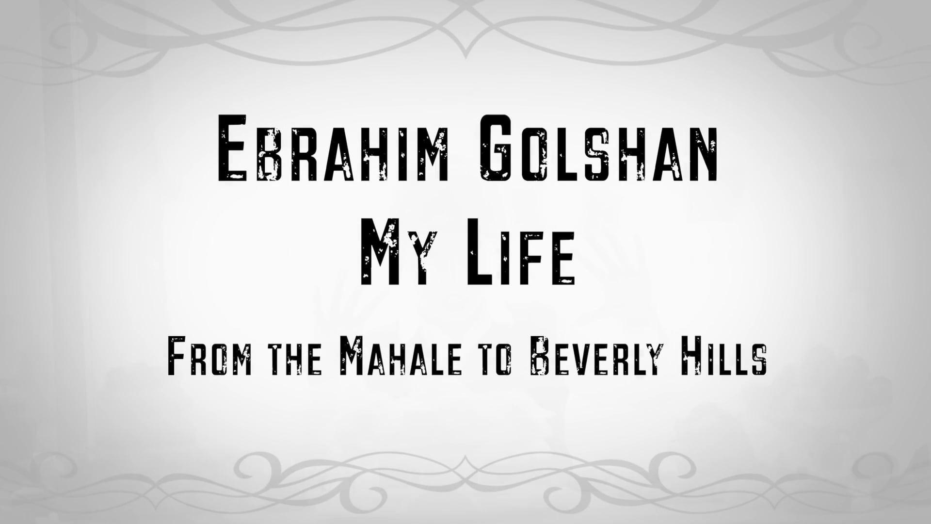 Ebrahim Golshan  - My Life