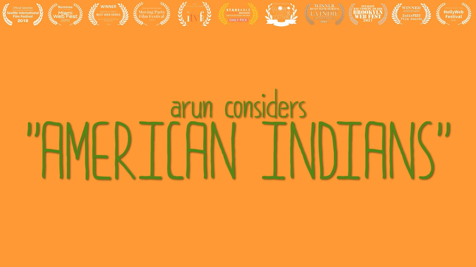 "Arun Considers ""American Indians"""