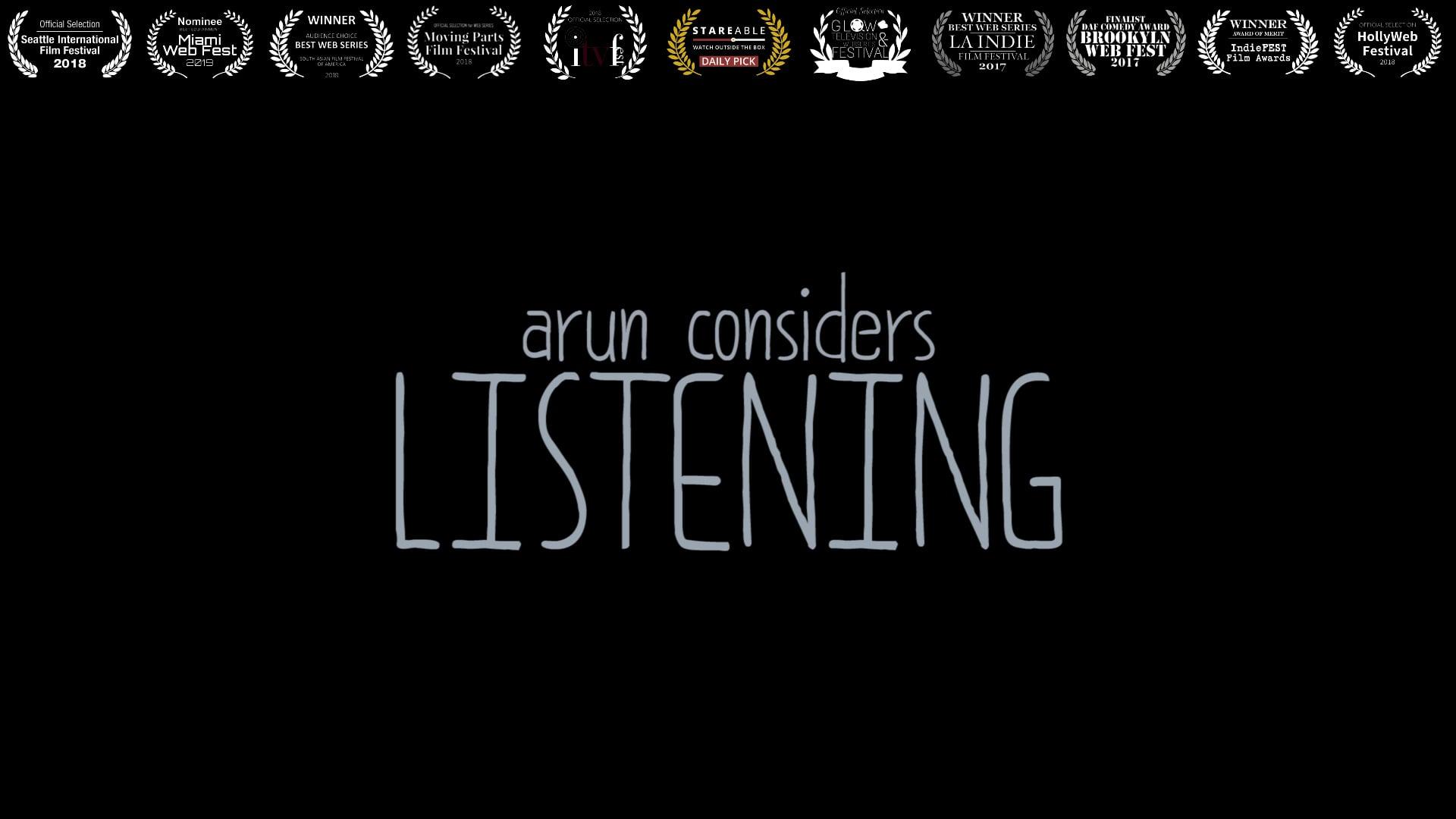 Arun Considers Listening