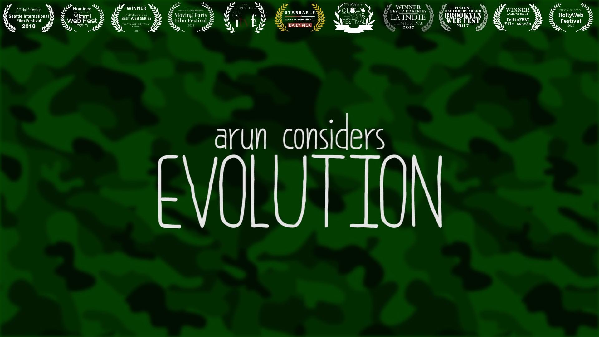 Arun Considers Evolution