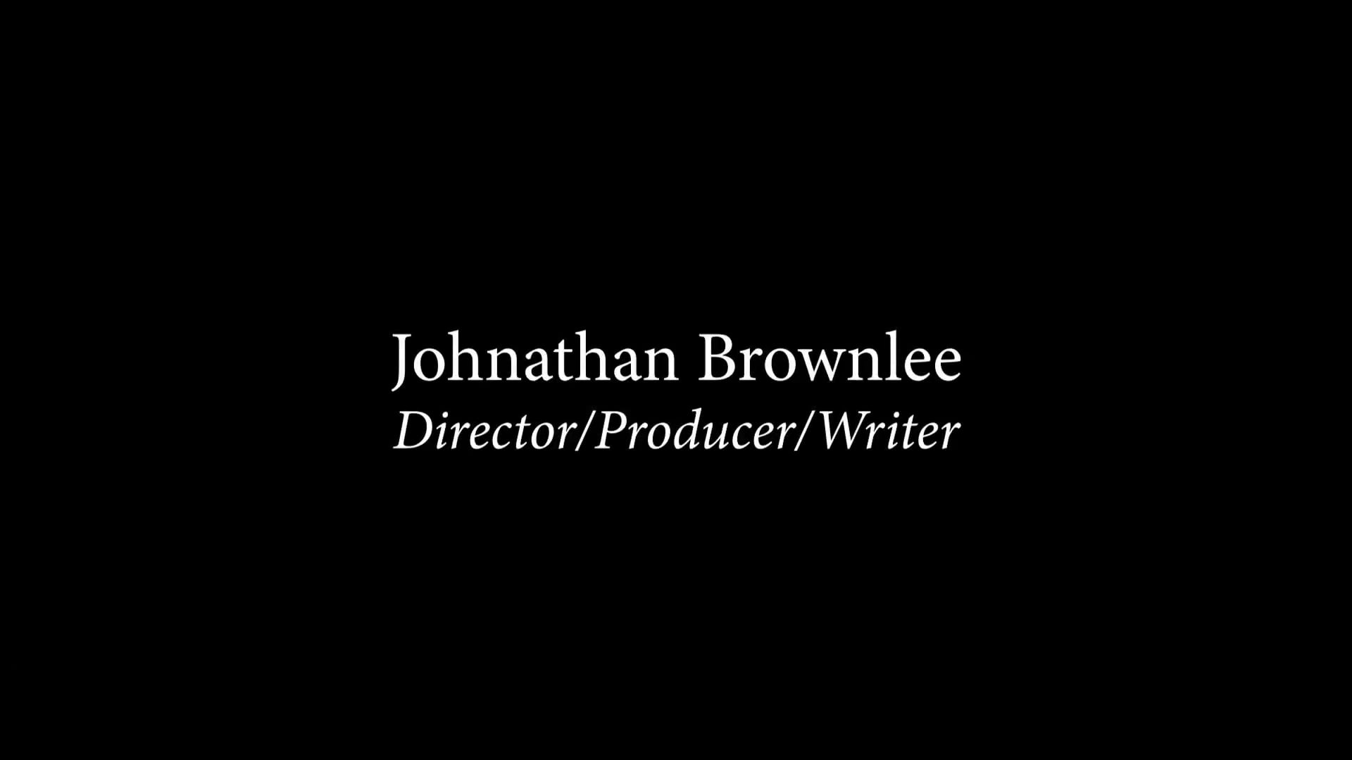 Johnathan Brownlee - Director / Producer / Writer
