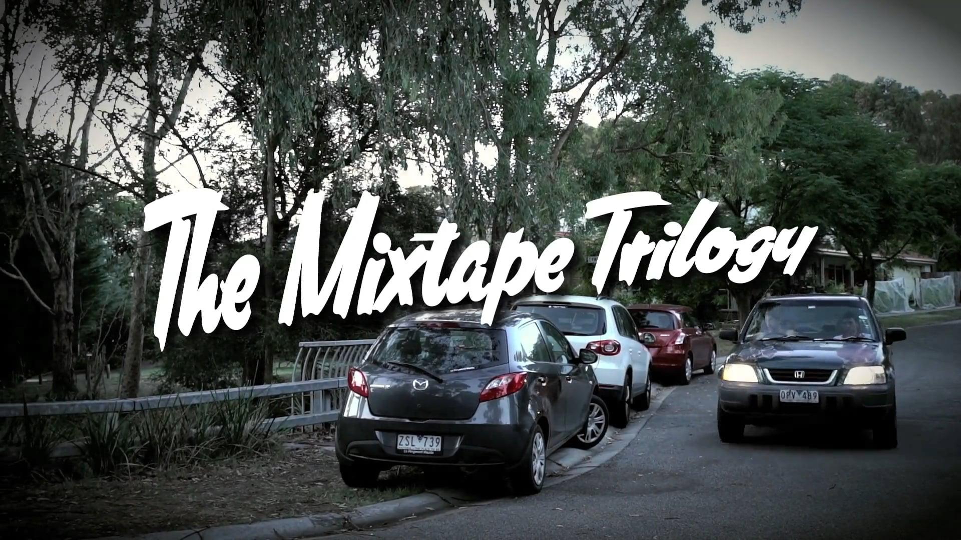 The Mixtape Trilogy // Part I
