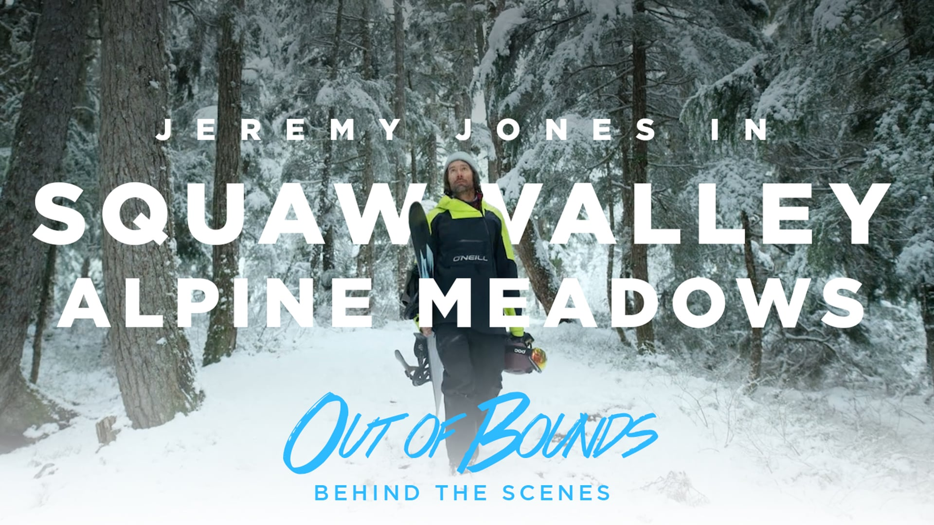 Out of Bounds - Behind the Scenes 4 - Jeremy's Home Mountain Squaw Valley