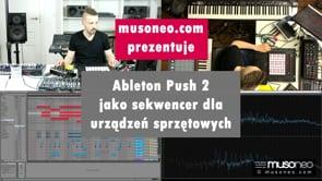 Ableton Push 2 jako kontroler dla urządzeń sprzętowych