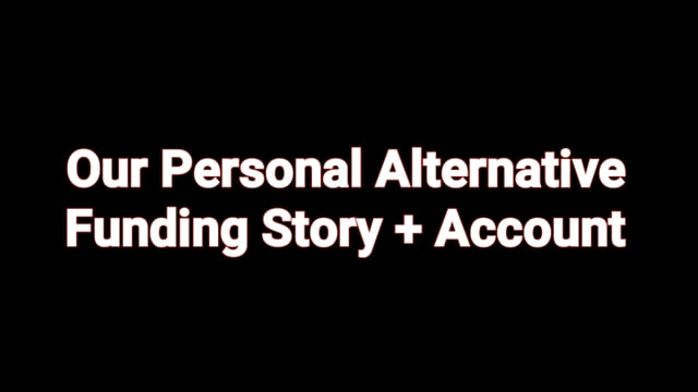 Our Personal Alternative Funding Story + Account Screen-share