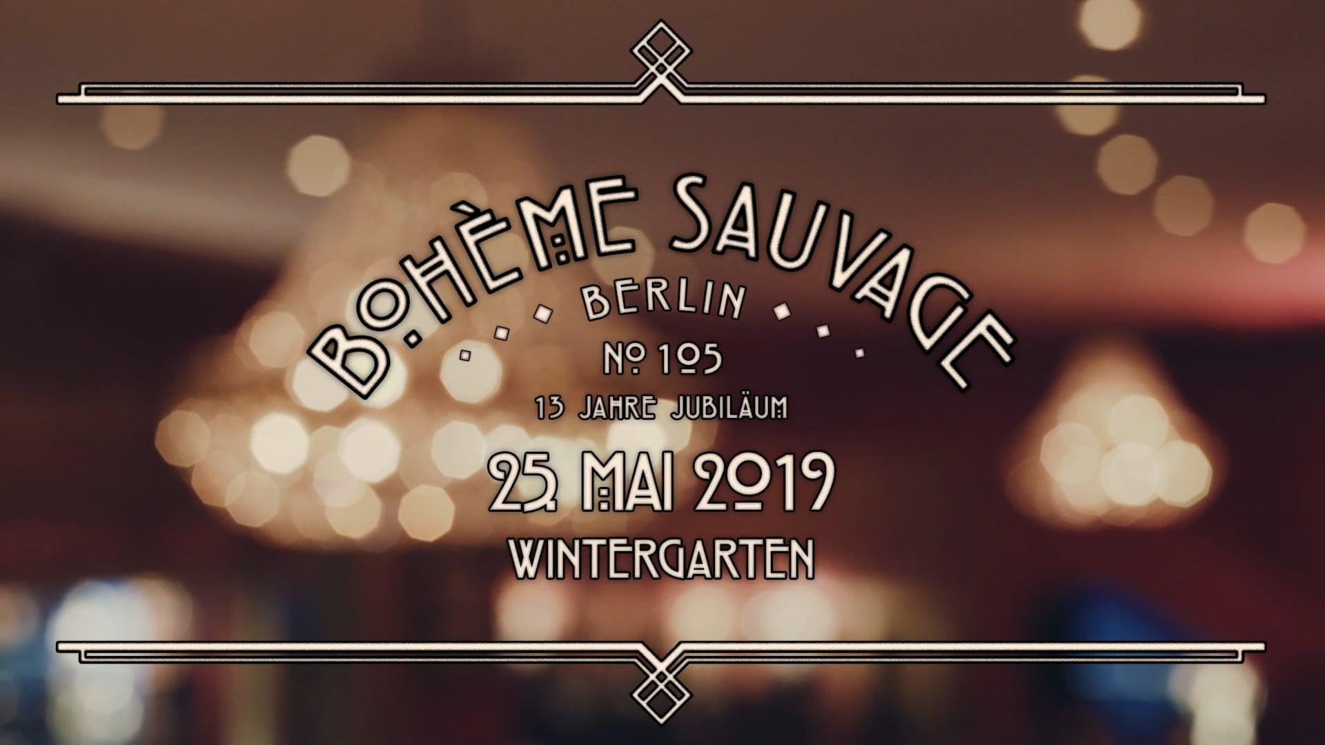 Bohème Sauvage Berlin Nº105 - 25. Mai 2019 - Wintergarten