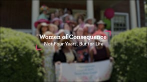 Women of Consequence: Not Four Years, But for Life