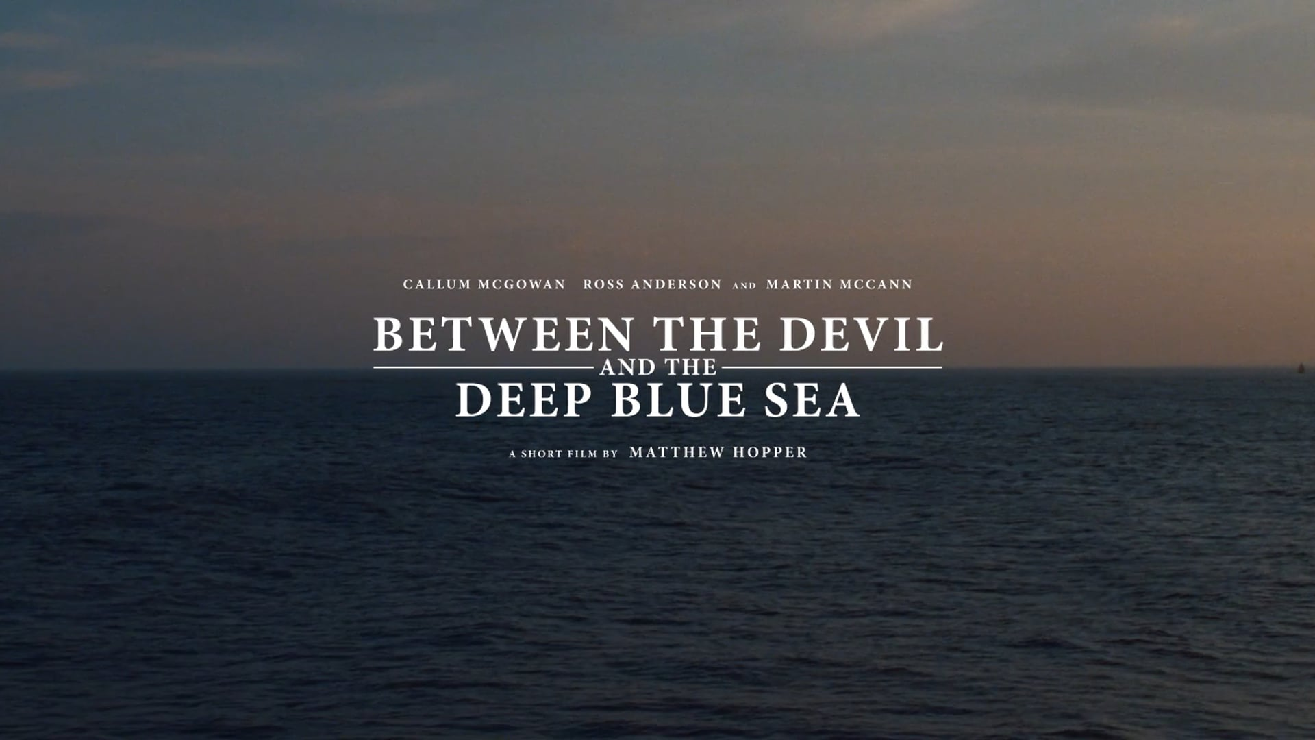 BETWEEN THE DEVIL AND THE DEEP BLUE SEA - TRAILER