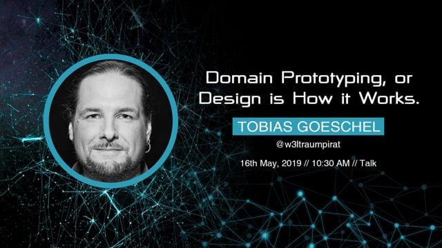 Tobias Goeschel - Domain Prototyping, or Design is How it works